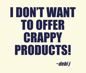 I dont want to offer crappy products